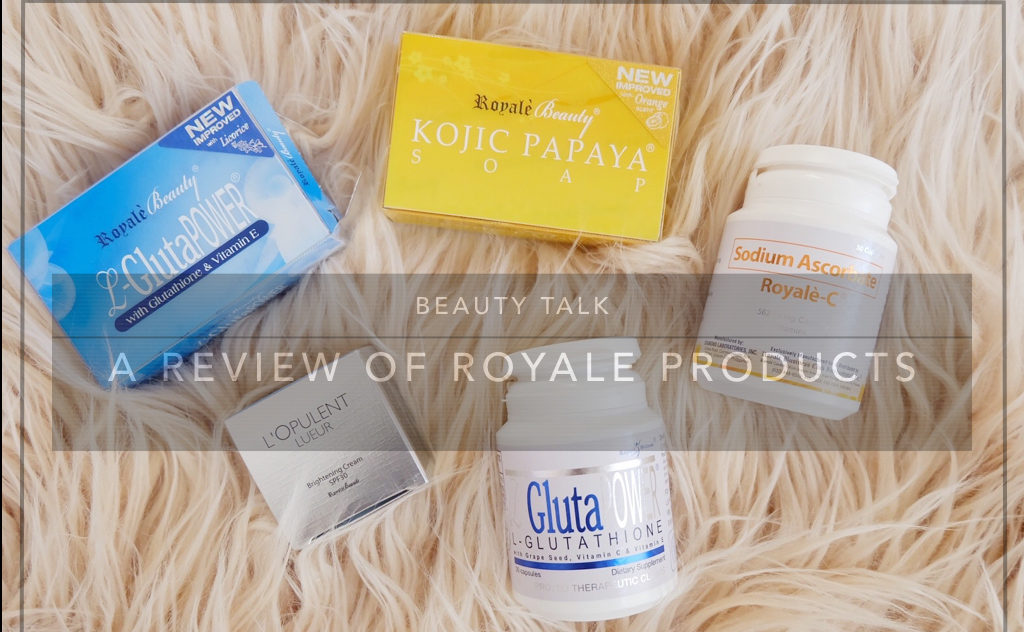 Beauty Talk: A Review of Some of Royale's Best Beauty Products